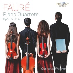 Piano Quartets, op. 15 & op. 45 by Fauré ;   Quartetto Werther